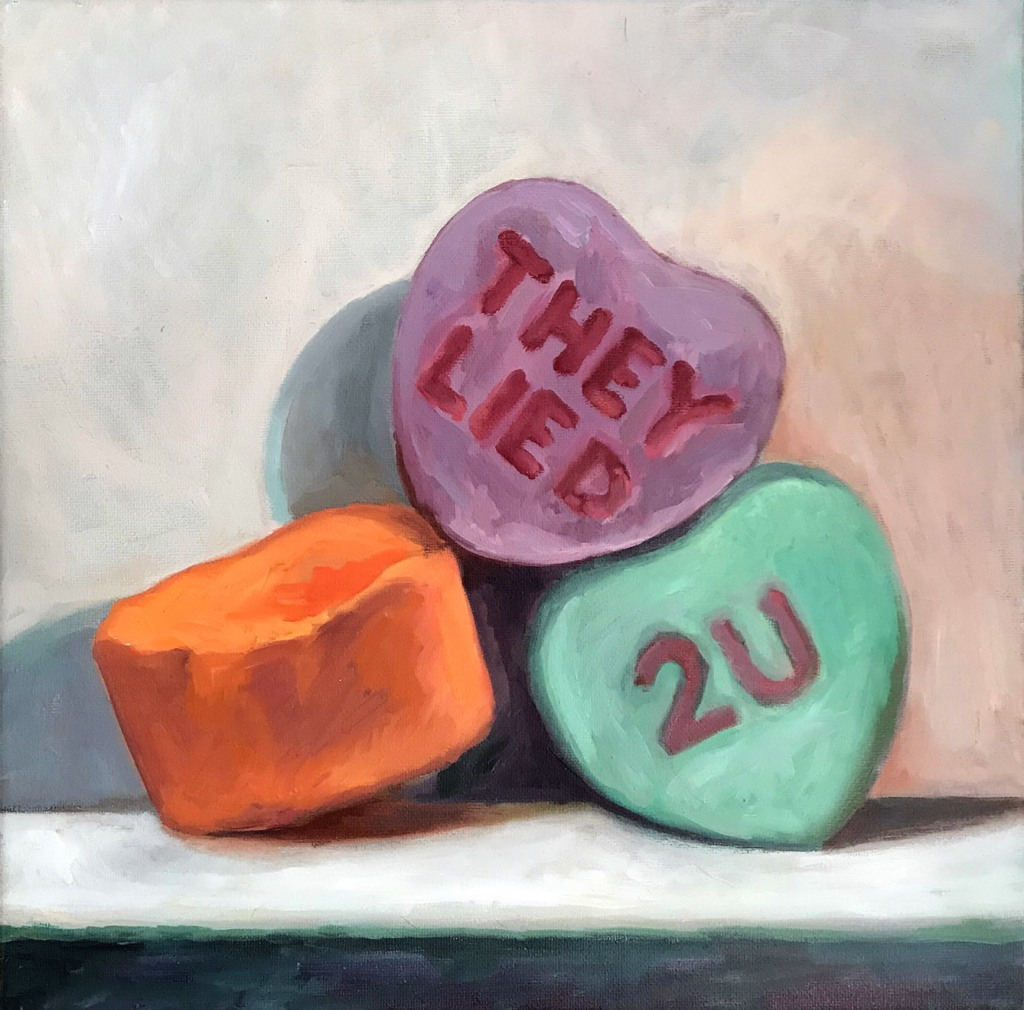 Square contemporary oil painting by Philadelphia, PA artist Elizabeth Virginia Levesque. Candy conversation hearts macro still-life. The message on the valentine's day candy reads They Lied 2U instead of the expected romantic or cheerful messages associated with the February holiday. The candy hearts are painted in orange, lavender and teal green.